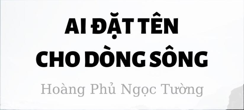 ai-da-dat-ten-cho-dong-song-hoang-phu-ngoc-tuong.jpg